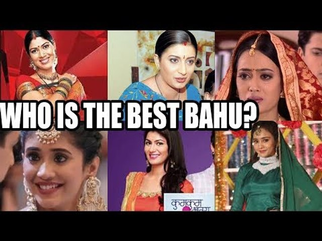 Who is the best Bahu from Indian Television?
