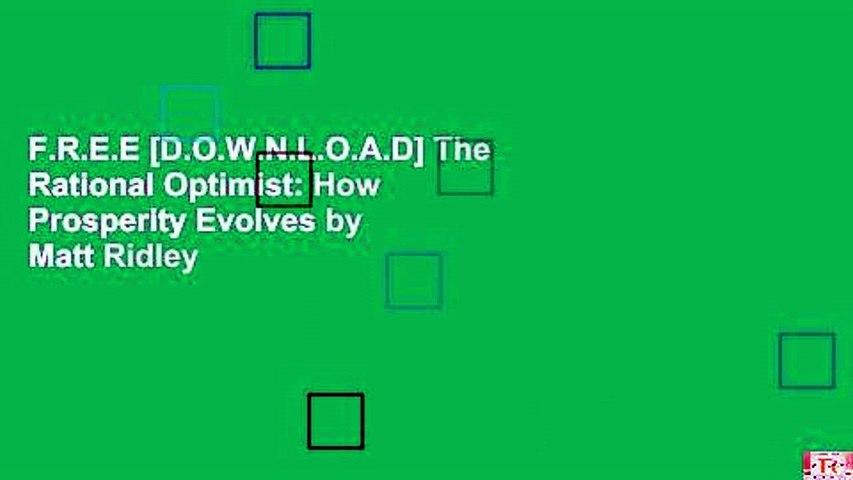 F.R.E.E [D.O.W.N.L.O.A.D] The Rational Optimist: How Prosperity Evolves by Matt Ridley