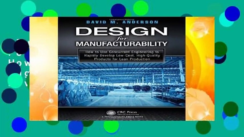 Full version  Design for Manufacturability: How to Use Concurrent Engineering to Rapidly Develop