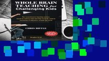 Full version  Whole Brain Teaching for Challenging Kids: (and the rest of your class, too!)  For