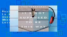 Review  It's Not Supposed to Be This Way: Finding Unexpected Strength When Disappointments Leave