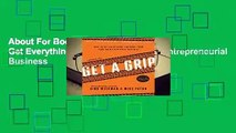 About For Books  Get A Grip: How to Get Everything You Want from Your Entrepreneurial Business