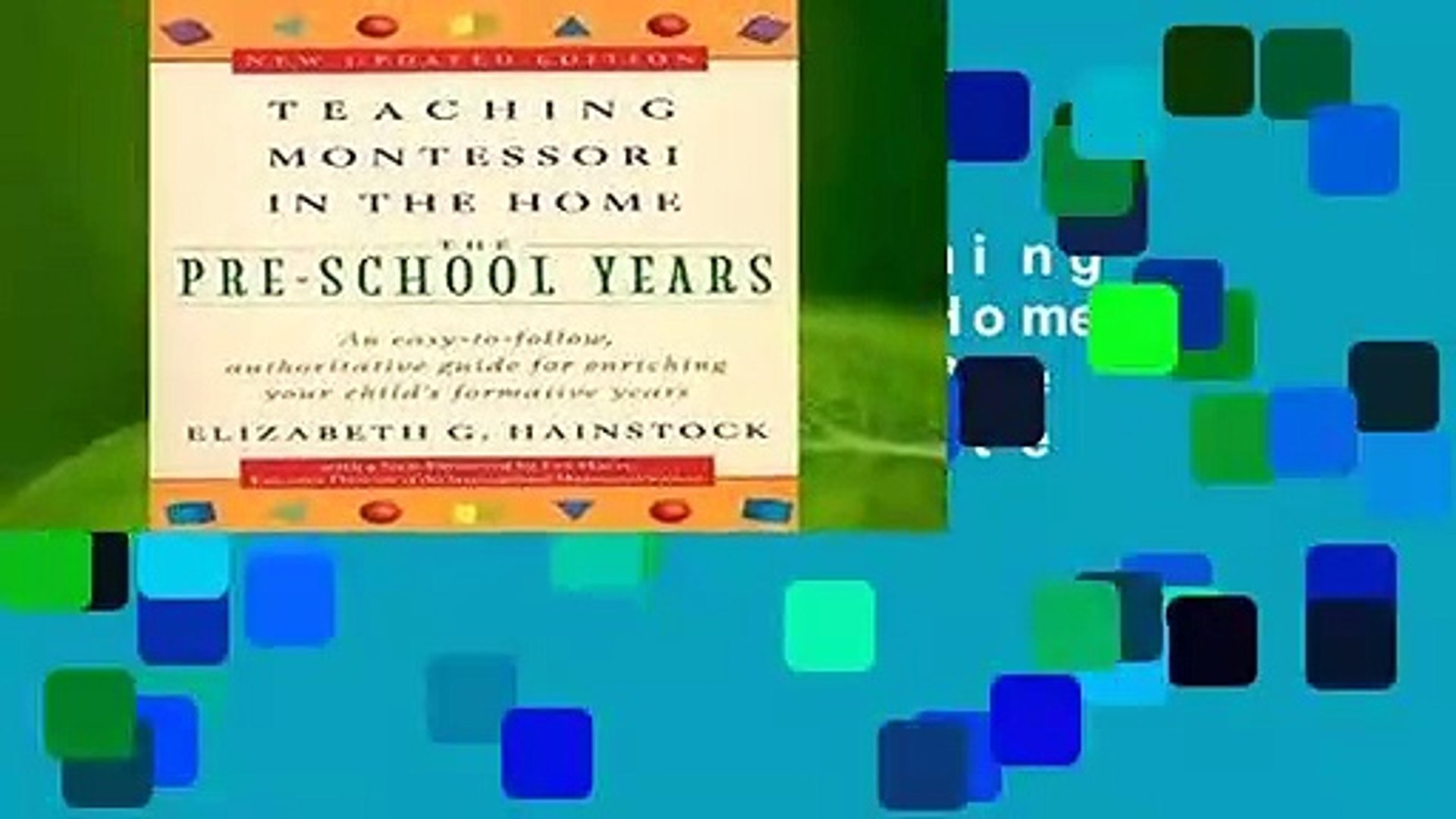 Pre-School Years Teaching Montessori in the Home The Pre-School Years