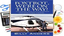 R.E.A.D Foxtrot, We're on the Way! ... San Antonio, Texas, Police Department Helicopter Stories, a