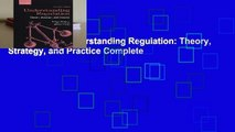 Full E-book  Understanding Regulation: Theory, Strategy, and Practice Complete