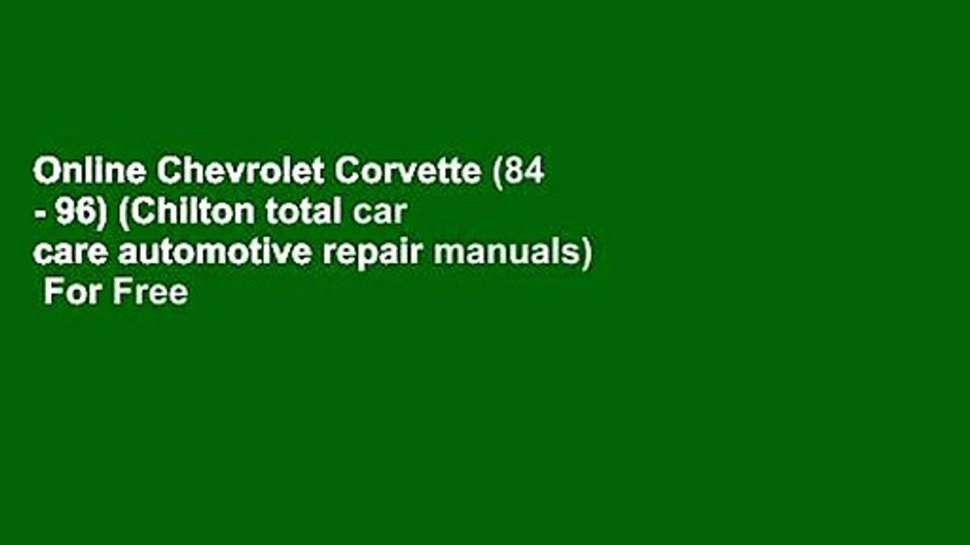 Auto Repair Manuals Free >> Online Chevrolet Corvette 84 96 Chilton Total Car Care