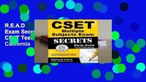 R.E.A.D CSET Multiple Subjects Exam Secrets Study Guide: CSET Test Review for the California