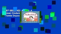 [BEST SELLING]  Adelita: A Mexican Cinderella Story by Tomie Depaola