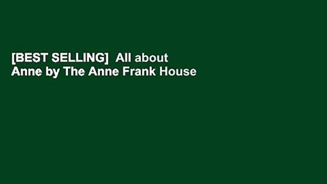 [BEST SELLING]  All about Anne by The Anne Frank House