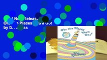 Trial New Releases  Oh, The Places You'll Go! by Dr. Seuss