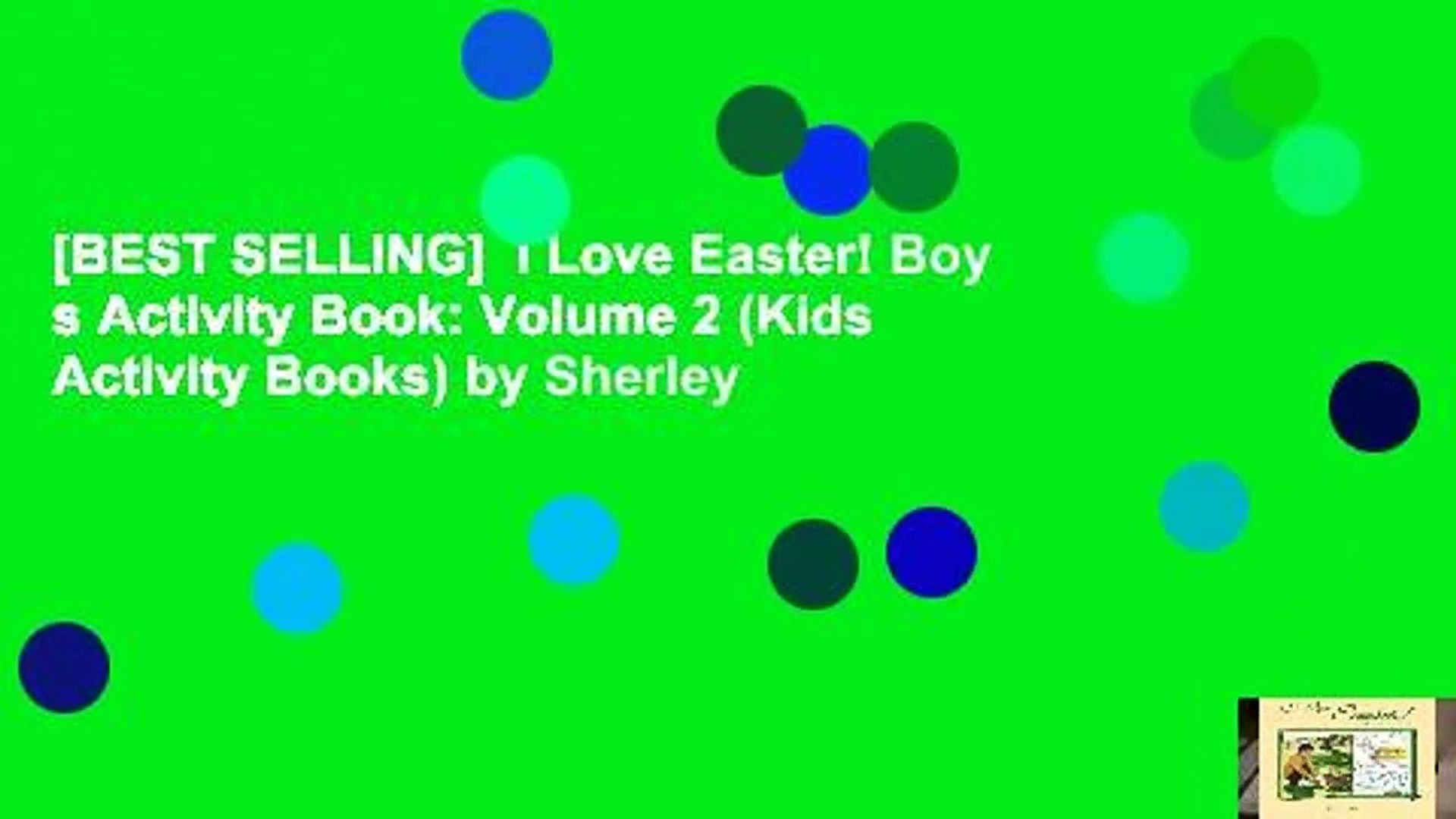 [BEST SELLING]  I Love Easter! Boy s Activity Book: Volume 2 (Kids  Activity Books) by Sherley