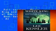 Full version  White King and the Battle of America: The Endgame  Best Sellers Rank : #2