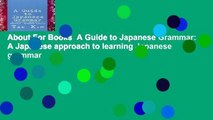 About For Books  A Guide to Japanese Grammar: A Japanese approach to learning Japanese grammar