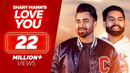 Love #  You #  Sharry #  Mann #  Parmish #  Verma #  New #  Punjabi #  Songs #  2019 #  Full #  Video #  Sharry #  Maan