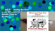 [Read] Romancing the Beat: Story Structure for Romance Novels (How to Write Kissing Books, #1)