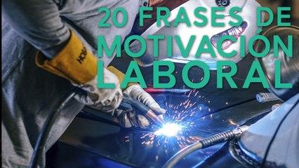 20 Frases de motivación laboral  | Para perseguir el éxito