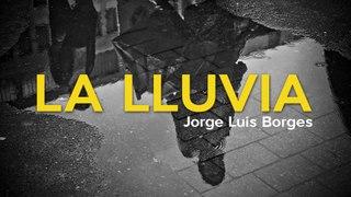 La lluvia - Jorge Luis Borges ☔️