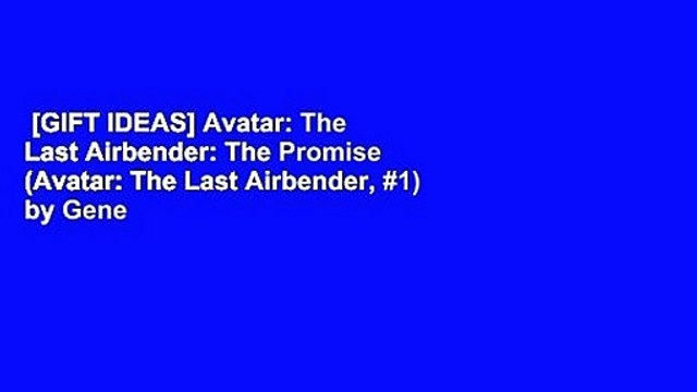 [GIFT IDEAS] Avatar: The Last Airbender: The Promise (Avatar: The Last Airbender, #1) by Gene