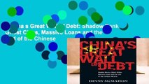 China s Great Wall of Debt: Shadow Banks, Ghost Cities, Massive Loans and the End of the Chinese