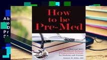 About For Books  How to be Pre-Med: A Harvard MD's Medical School Preparation Guide for Students