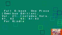 Full E-book  One Piece (Omnibus Edition), Vol. 21: Includes Vols. 61, 62   63: 61-63  For Kindle