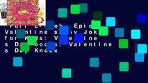 Full E-book  Epic Valentine s Day Jokes for Kids: Valentine s Day books, Valentine s Day Knock