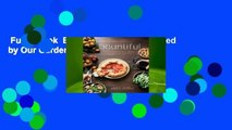 Full E-book  Bountiful: Recipes Inspired by Our Garden  For Kindle