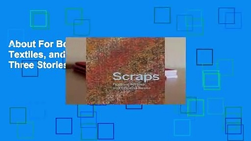 About For Books  Scraps: Fashion, Textiles, and Creative Reuse: Three Stories of Sustainable