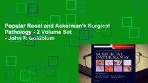 Popular Rosai and Ackerman's Surgical Pathology - 2 Volume Set - John R Goldblum
