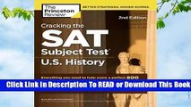 [Read] Cracking the SAT Subject Test in U.S. History, 2nd Edition: Everything You Need to Help