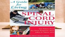 R.E.A.D Spinal Cord Injury: A Guide for Living (A Johns Hopkins Press Health Book) D.O.W.N.L.O.A.D