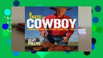 About For Books  A Taste of Cowboy: Ranch Recipes and Tales from the Trail by Kent Rollins
