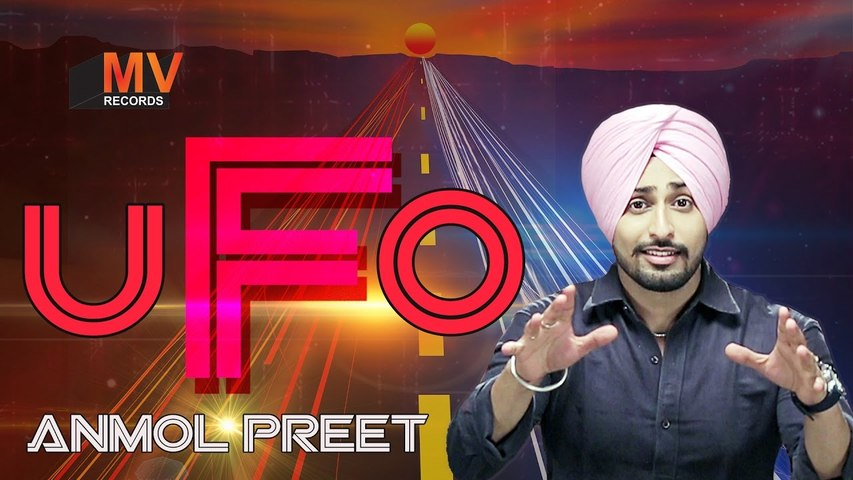 ufo_full_song_lyrical_video_anmol_preet_singh_mv_records_latest_punjabi_songs