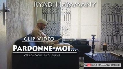 Ryad hammany - Pardonne-Moi (clip Vocal Only)