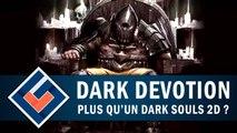 DARK DEVOTION : Plus qu'un Dark Souls en 2D ? | GAMEPLAY FR