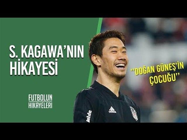 Shinji Kagawa'nın Hikayesi   ''Japonya'dan Türkiye'ye Doğan Güneş''