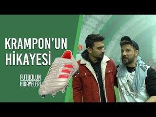 Krampon'un Hikayesi   Nasıl ortaya çıktı?   Oğuzhan Uğur, Efsane Copa Mundial ve Yeni Copa 19