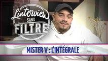 Mister V : découvrez l'intégrale de son Interview sans filtre !