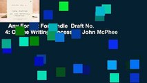 Any Format For Kindle  Draft No. 4: On the Writing Process by John McPhee
