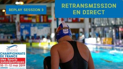 Championnats de France FFESSM 2019 - NAGE AVEC PALMES - SESSION 3 (Partie 1)