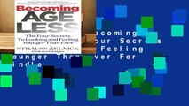 Full version Becoming Ageless: The Four Secrets to Looking and Feeling Younger Than Ever For Kindle
