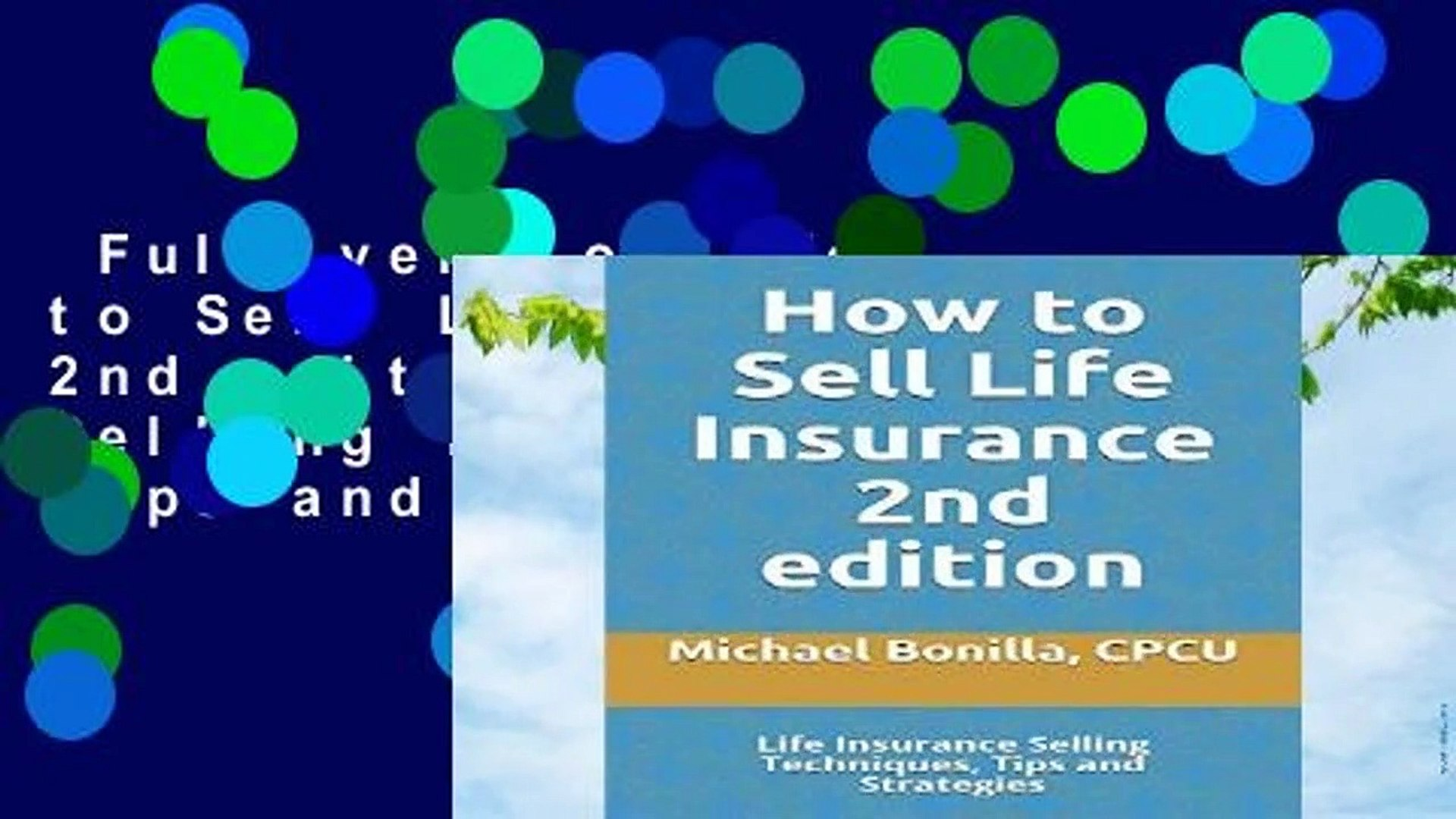 Full version  How to Sell Life Insurance 2nd edition: Life Insurance Selling Techniques, Tips and