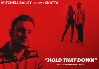Mitchell Bailey - Hold That Down ft Skatta
