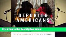 R.E.A.D Deported Americans: Life after Deportation to Mexico D.O.W.N.L.O.A.D