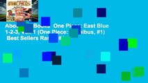 About For Books  One Piece: East Blue 1-2-3, Vol. 1 (One Piece: Omnibus, #1)  Best Sellers Rank : #1