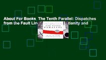 About For Books  The Tenth Parallel: Dispatches from the Fault Line Between Christianity and