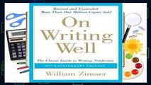 Full E-book  On Writing Well: The Classic Guide to Writing Nonfiction  Best Sellers Rank : #5