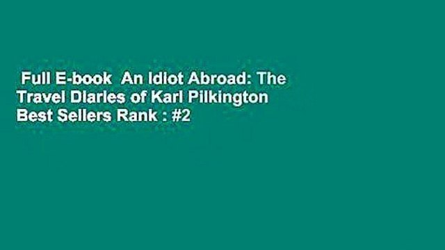 Full E-book  An Idiot Abroad: The Travel Diaries of Karl Pilkington  Best Sellers Rank : #2
