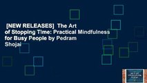 [NEW RELEASES]  The Art of Stopping Time: Practical Mindfulness for Busy People by Pedram Shojai