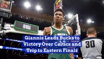 Giannis Gets His Team To Eastern Finals